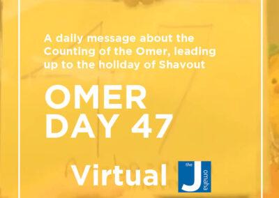 Omer Day 47